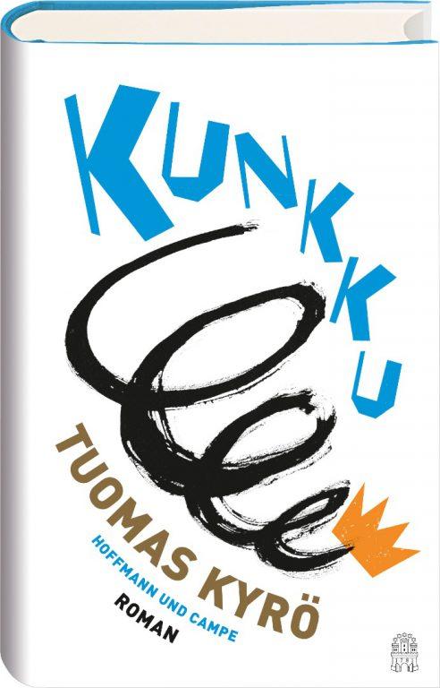 """Roman """"Kunkku"""" von Tuomas Kyrö (Foto mit freundlicher Genehmigung: Hoffmann und Campe)"""